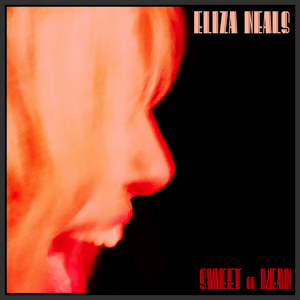 "Eliza Neals ""Sweet or Mean"" EP of Raw BluesRock"