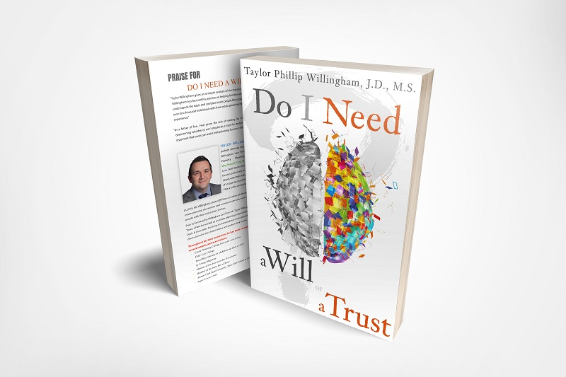 Do I Need a Will or a Trust by Taylor Phillip Willingham