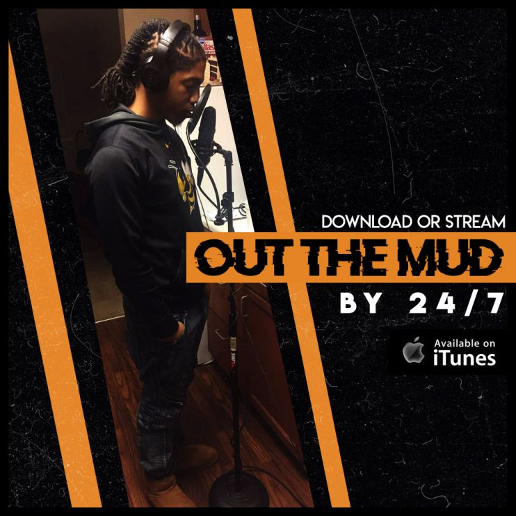 24/7 Releases His Newest Single, Out the Mud -- iTunes Exposure | PRLog