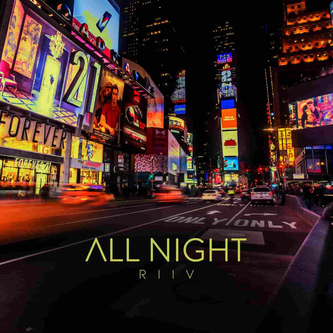 "RIIV - ""All Night"""