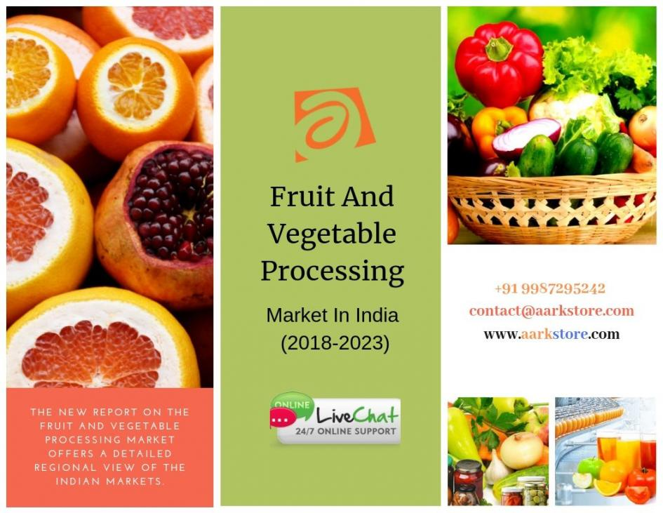 India Fruit and Vegetable processing market (2018 - 2023