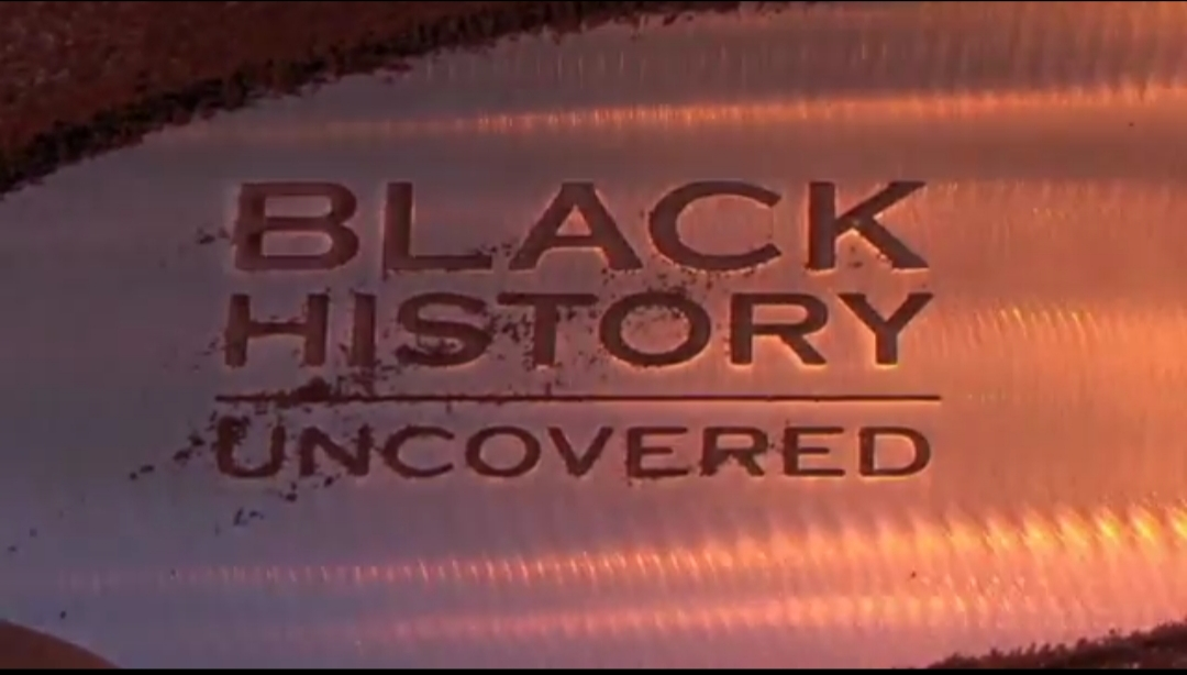 BLACK HISTORY UNCOVERED