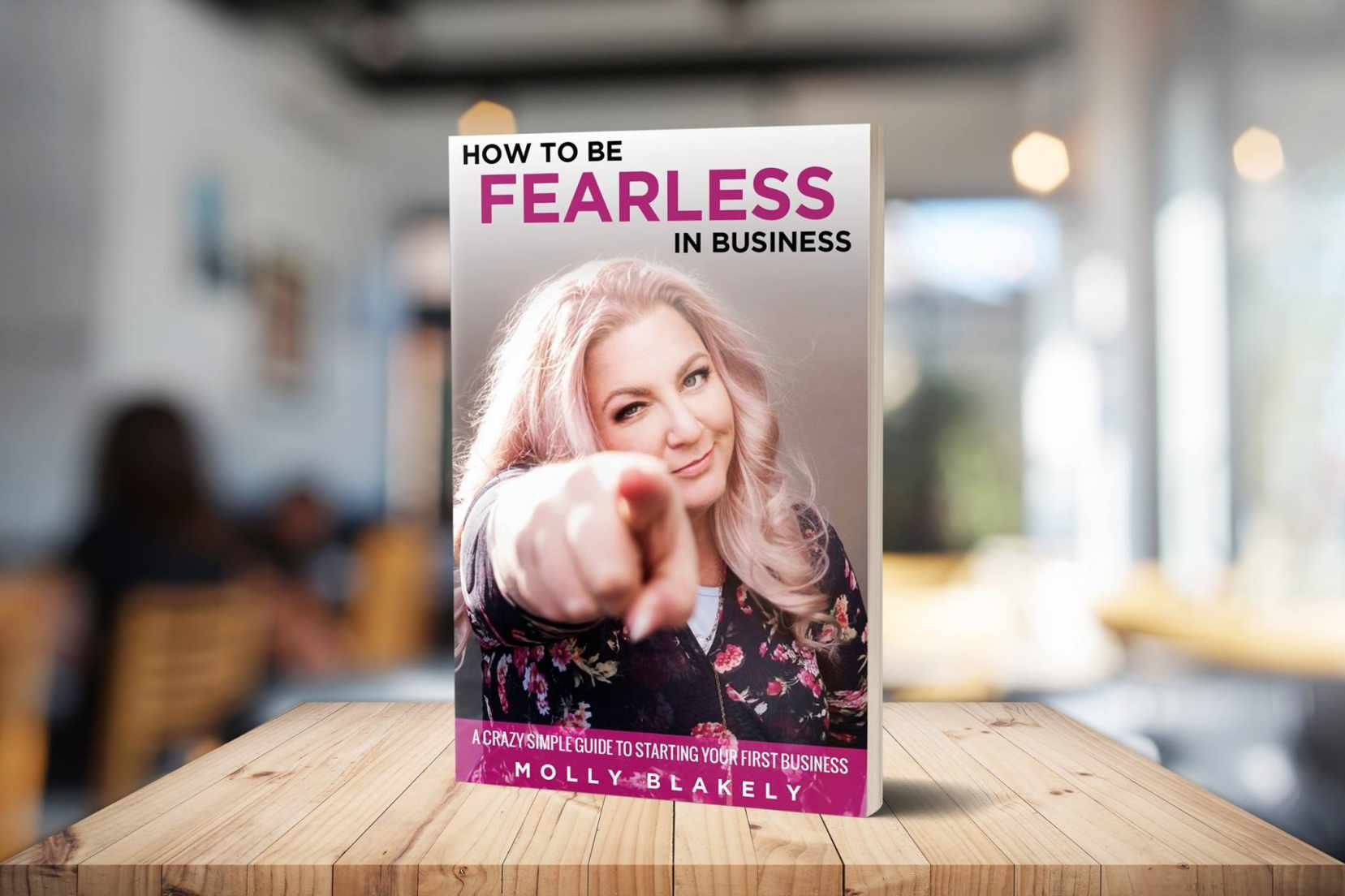 How to Be Fearless in Business by Molly Blakeley