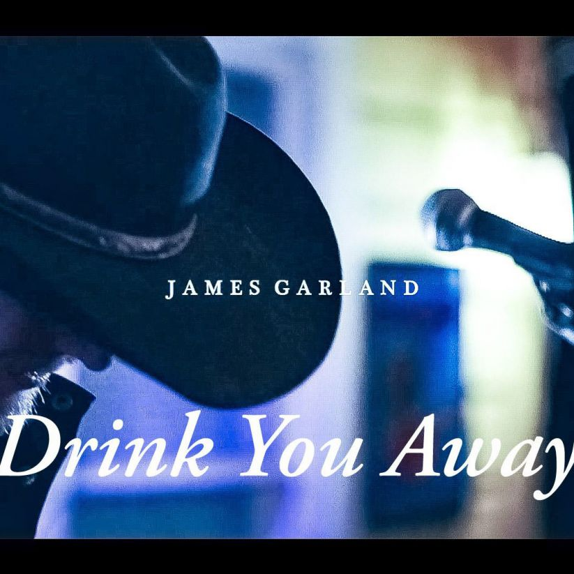 James Garland Drink You Away