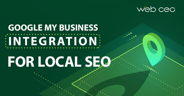 WebCEO integration with Google My Business