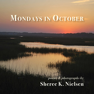Mondays in October, Sheree K. Nielsen
