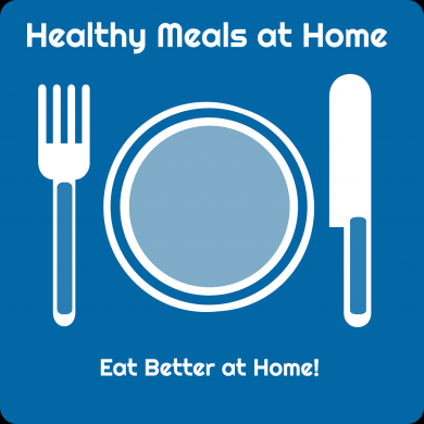 Healthy Meals at Home - Eat Better at Home