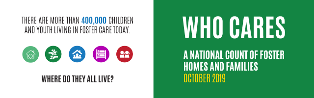 Who Cares: A National Count of Foster Homes & Families