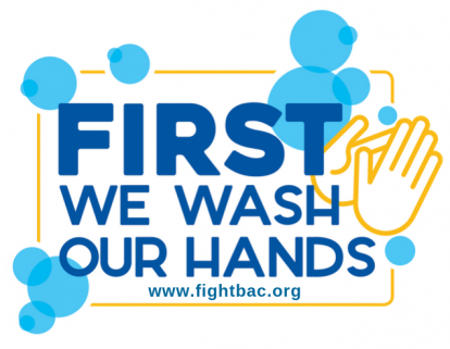 First We Wash Our Hands @https://www.fightbac.org/