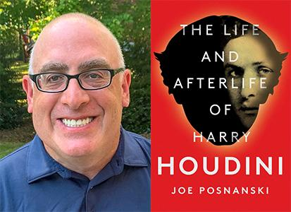 Joe Posnanski & The Life and Afterlife of Harry Houdini