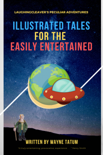 Illustrated Tales for the Easily Entertained, by Wayne Tatum (mock-up cover)
