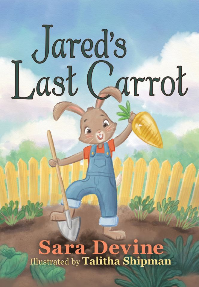 Jared's Last Carrot by Sara Devine, Illustrated by Talitha Shipman