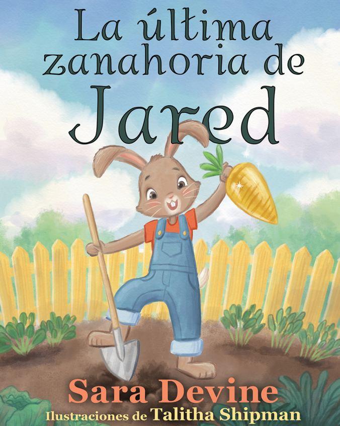 La última zanahoria de Jared by Sara Devine