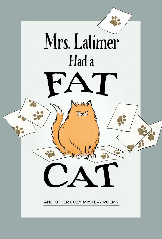 """Mrs. Latimer Had a Fat Cat"""