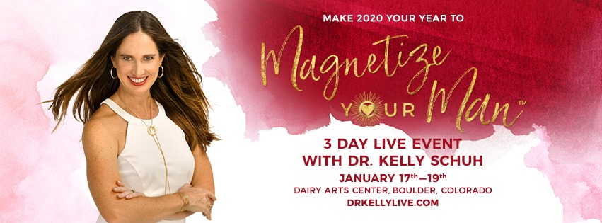 Dr. Kelly Schuh's Magnetize Your Man in 2020 3-Day Event