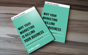 Why Your Marketing Is Killing Your Business