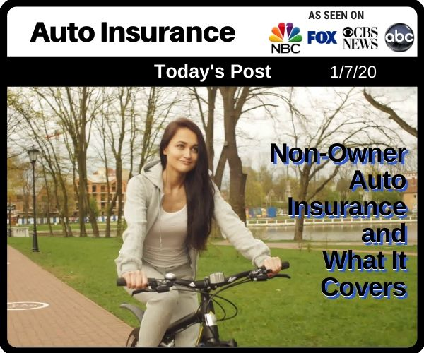 Post - Non-Owner Auto Insurance and What It Covers