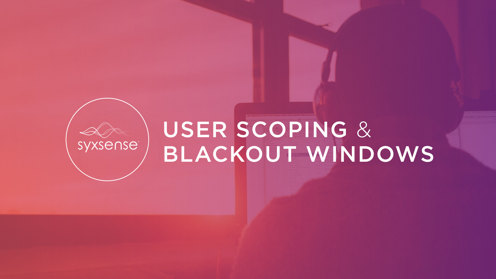 Syxsense releases User Scoping and Blackout Windows