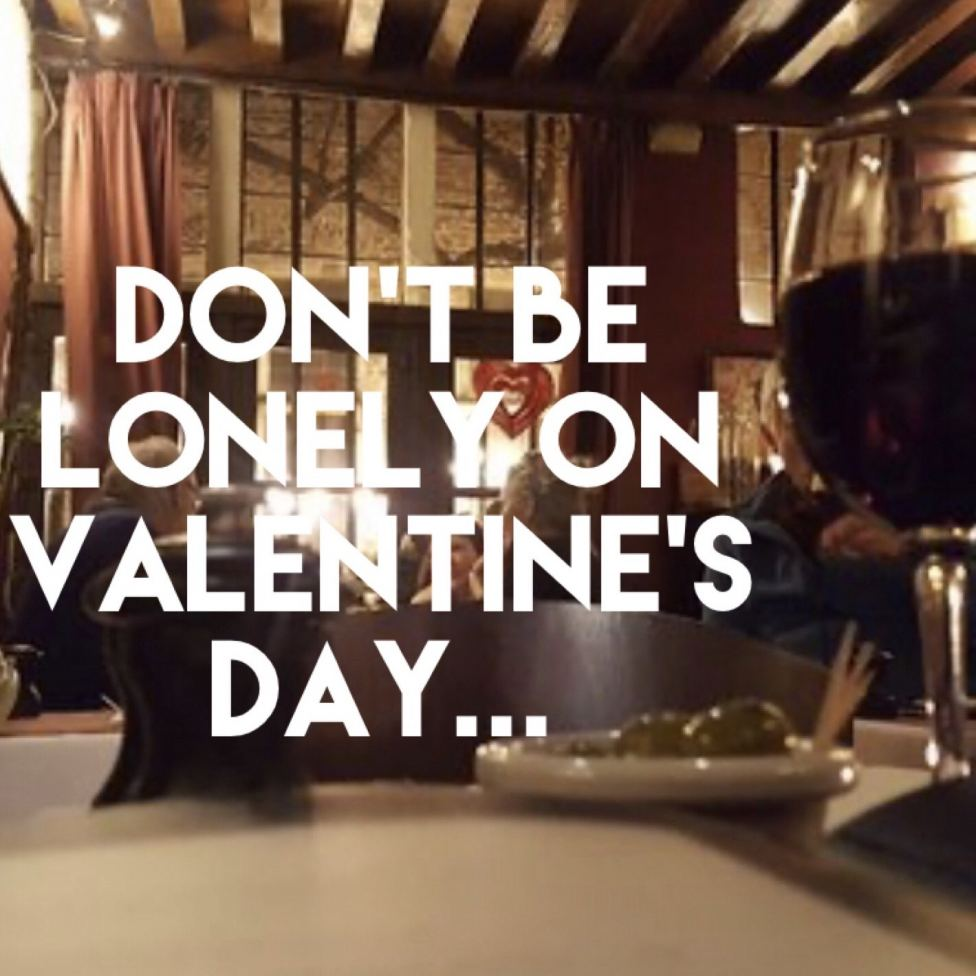 Don't Be Lonely On Valentine's Day