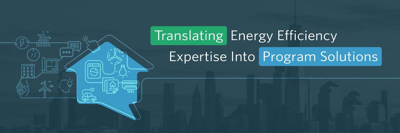 Translating Energy Efficiency Expertise Into Program Solutions