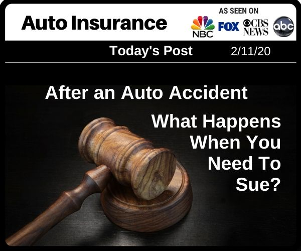 Post - After an Auto Accident - What Happens When You Need To Sue