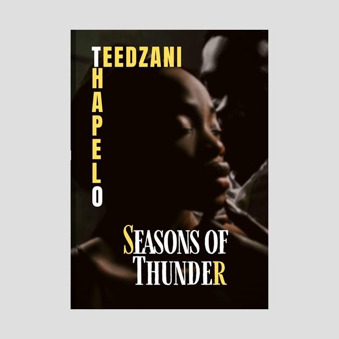 Seasons of Thunder, by Teedzani Thapelo