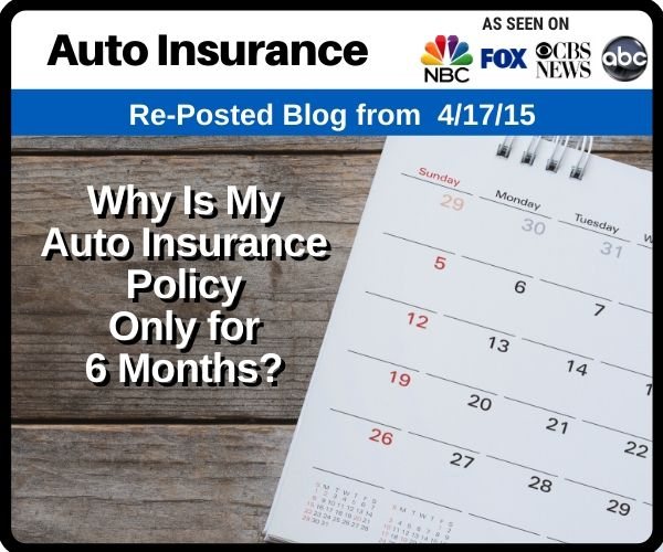 RePost - Why Is My Auto Insurance Policy Only for 6 Months