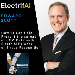 Edward Scott, ElectrifAI on HumAIn Podcast.