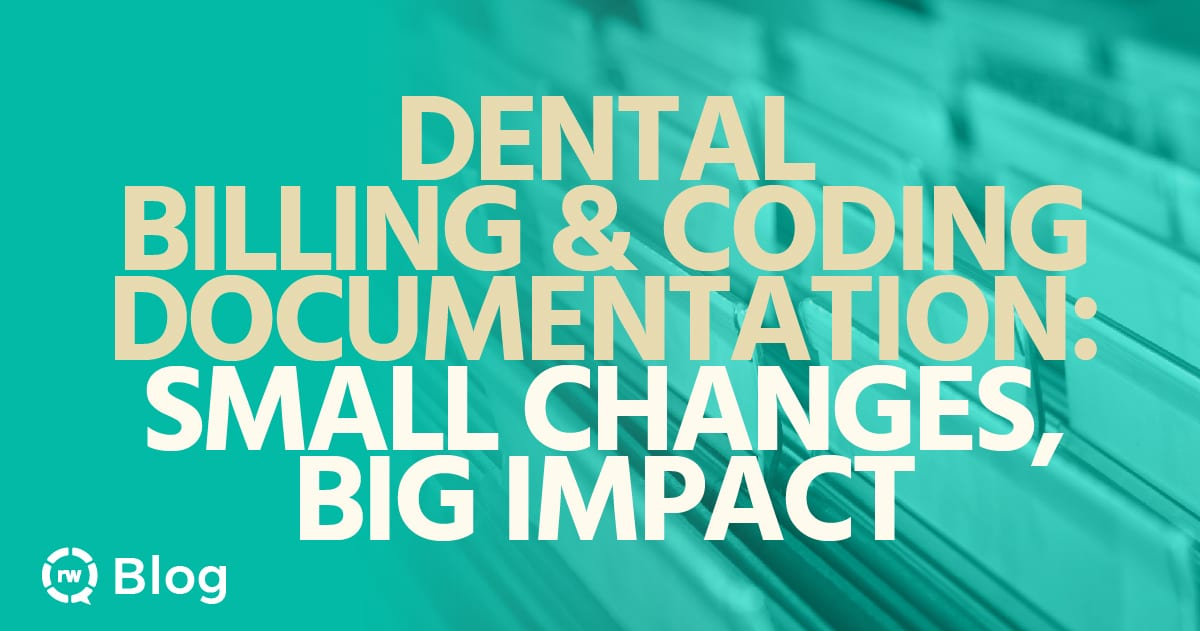 Dental Billing Coding Documentation Small Changes