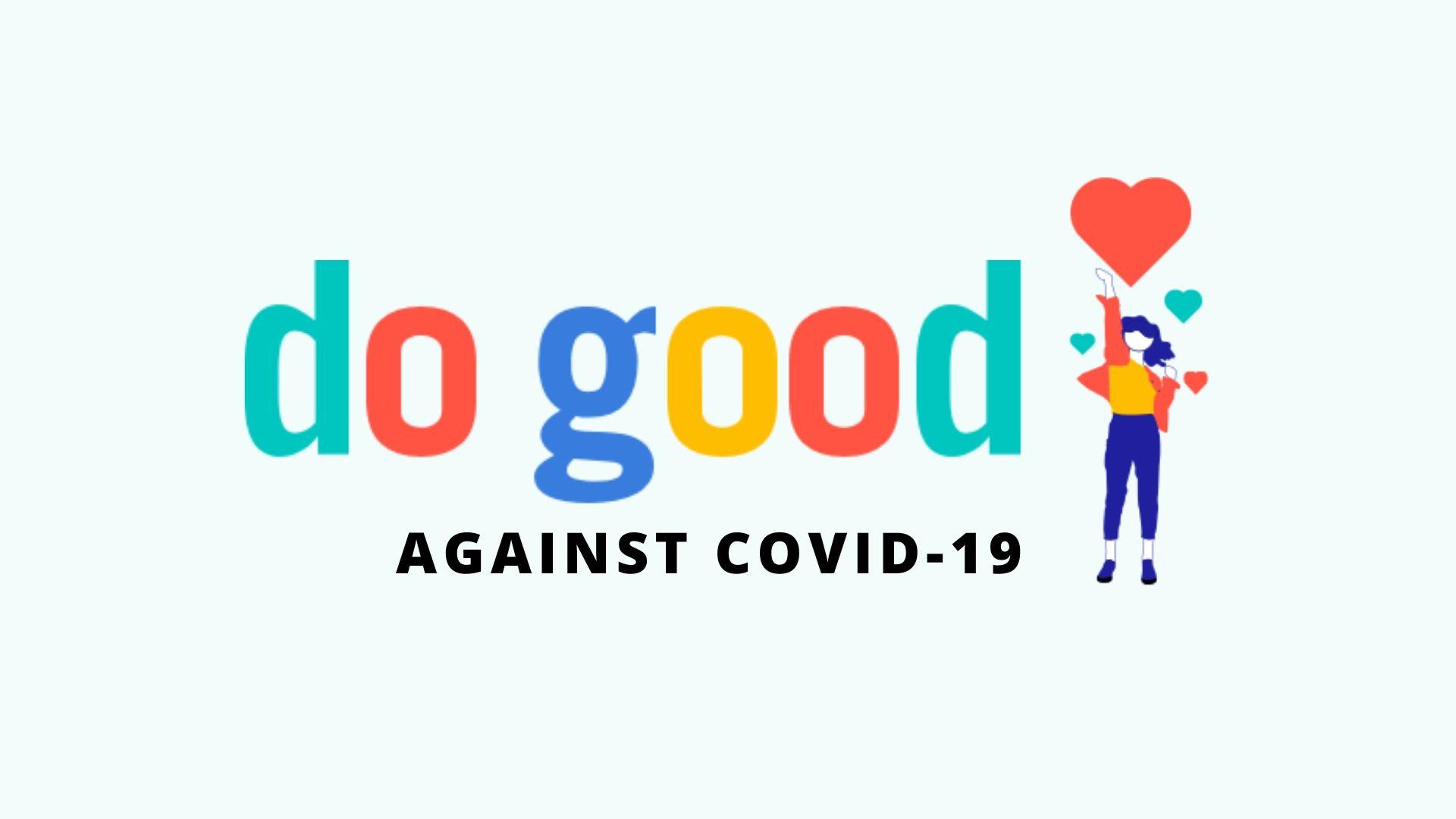 Do Good Against COVID-19