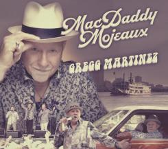 Gregg Martinez - MacDaddy Mojeaux