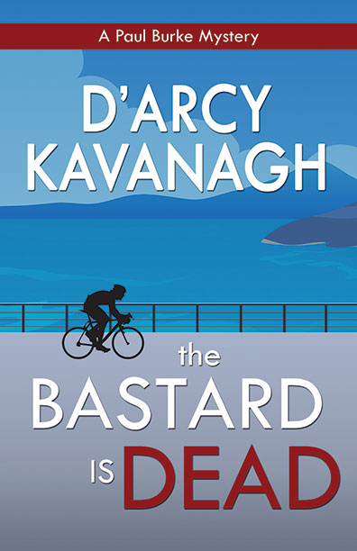 The Bastard Is Dead by D'Arcy Kavanagh