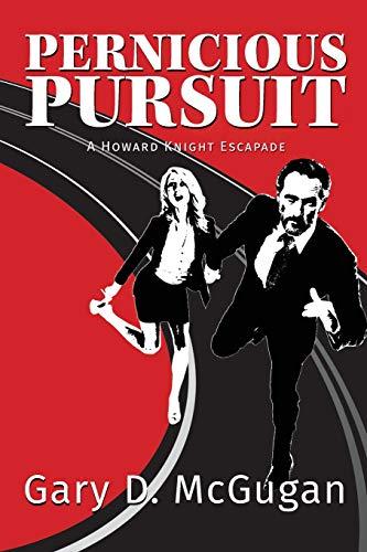 Pernicious Pursuit by Gary D. McGugan
