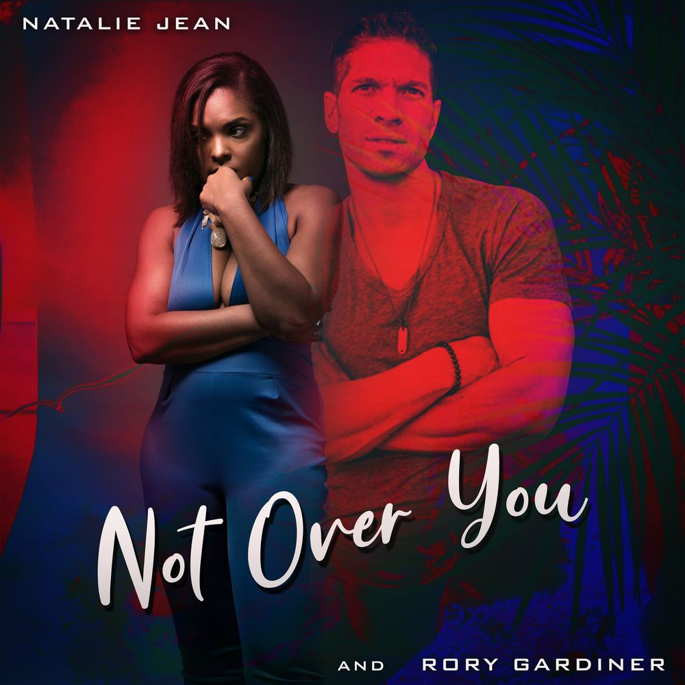 Not Over You - Natalie Jean and Rory Gardiner
