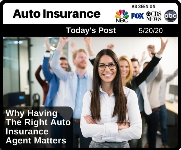 Why Having the Right Auto Insurance Agent Matters