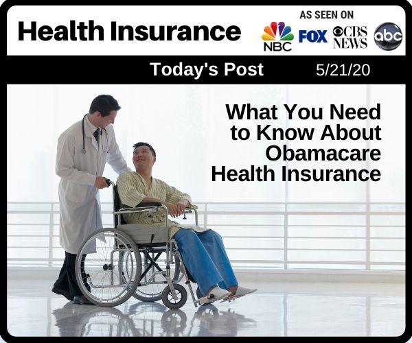What You Need to Know About Obamacare Health...