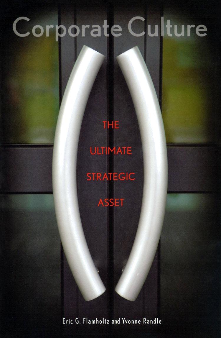 Corporate Culture: The Ultimate Strategic Asset