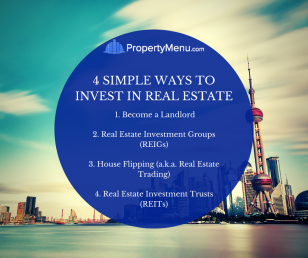 4 Simple Ways To Invest In Real Estate