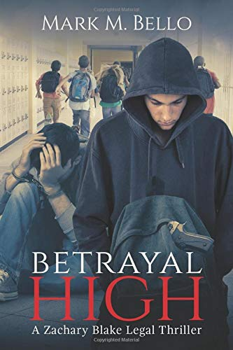 Betrayal High by Mark M. Bello