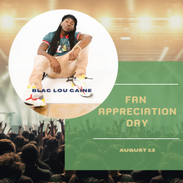 Blac Lou Caine Fan Appreciation Day