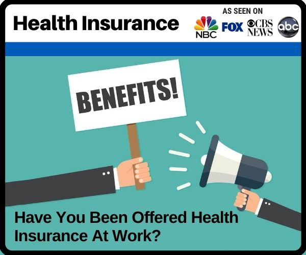 Have You Been Offered Health Insurance At Work?