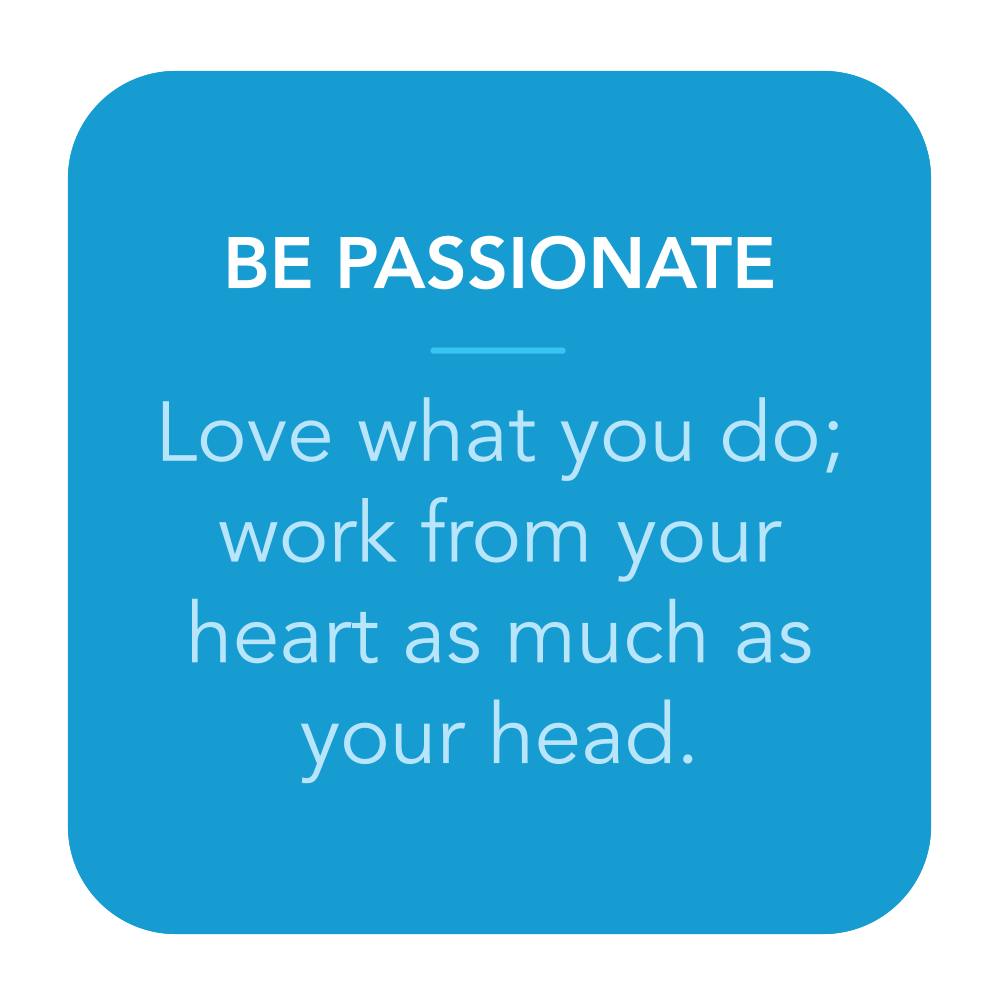 Be Passionate.