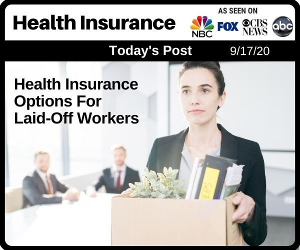 Health Insurance Options For Laid-Off Workers