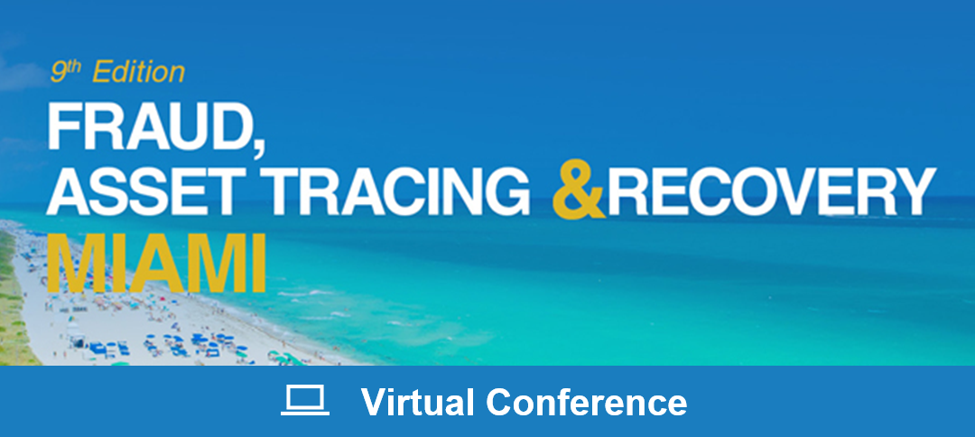 Fraud, Asset Tracing & Recovery Virtual Conference