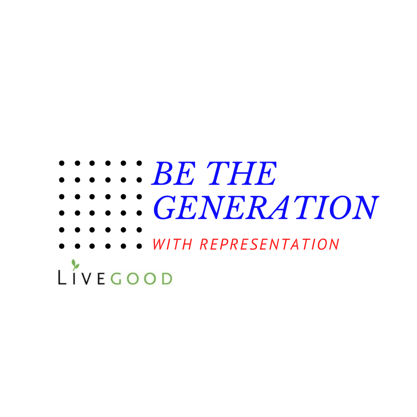 Live Good Be The Generation