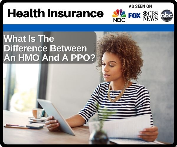What Is The Difference Between An HMO And A PPO?