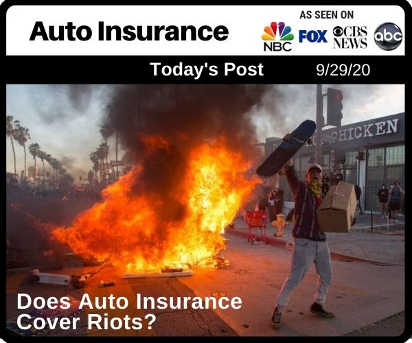 Does Auto Insurance Cover Riots?