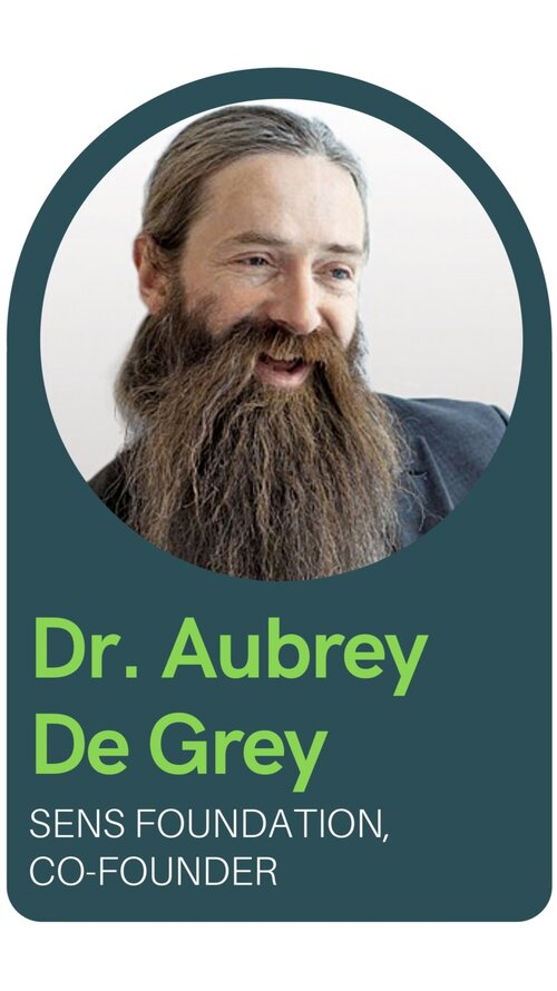 Dr Aubrey de Grey, Co Founder of Sens Foundation