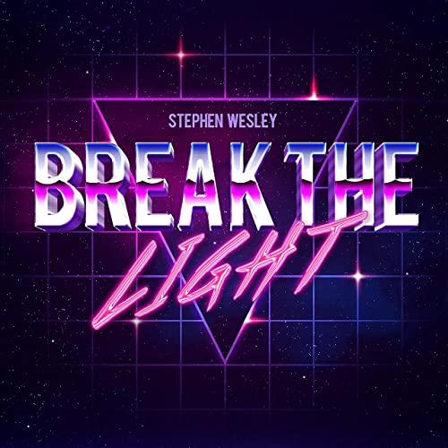 Break The Light Stephen Wesley