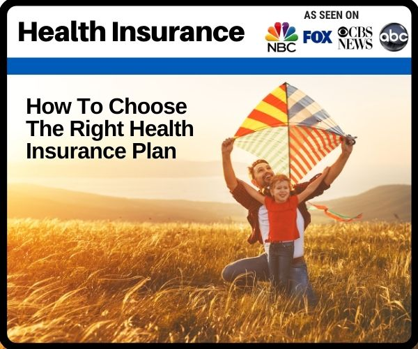 How To Choose The Right Health Insurance Plan
